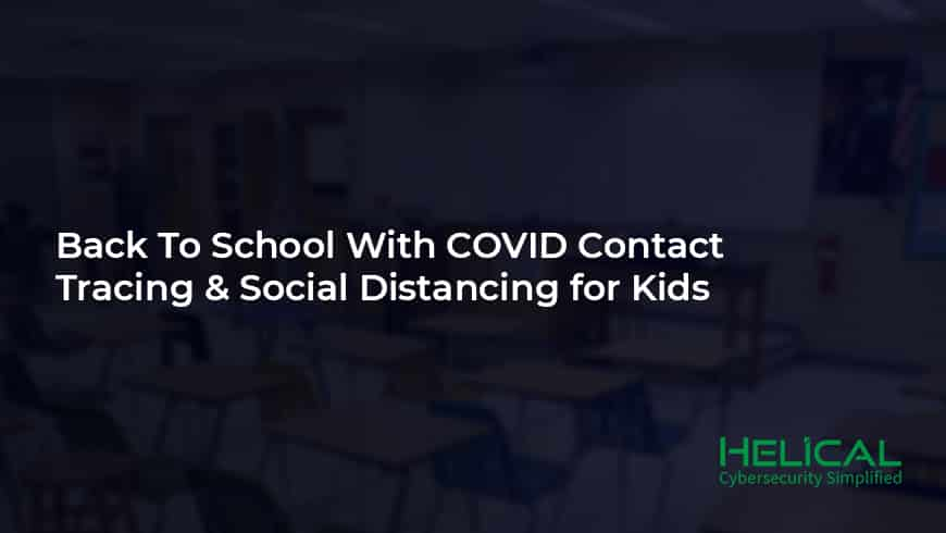 Back To School With COVID Contact Tracing & Social Distancing for Kids