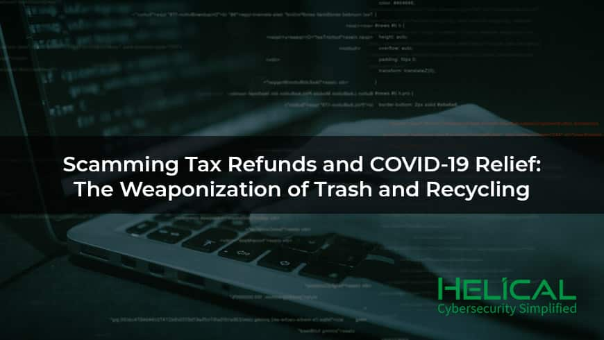 Scamming Tax Refunds and COVID-19 Relief: The Weaponization of Trash and Recycling